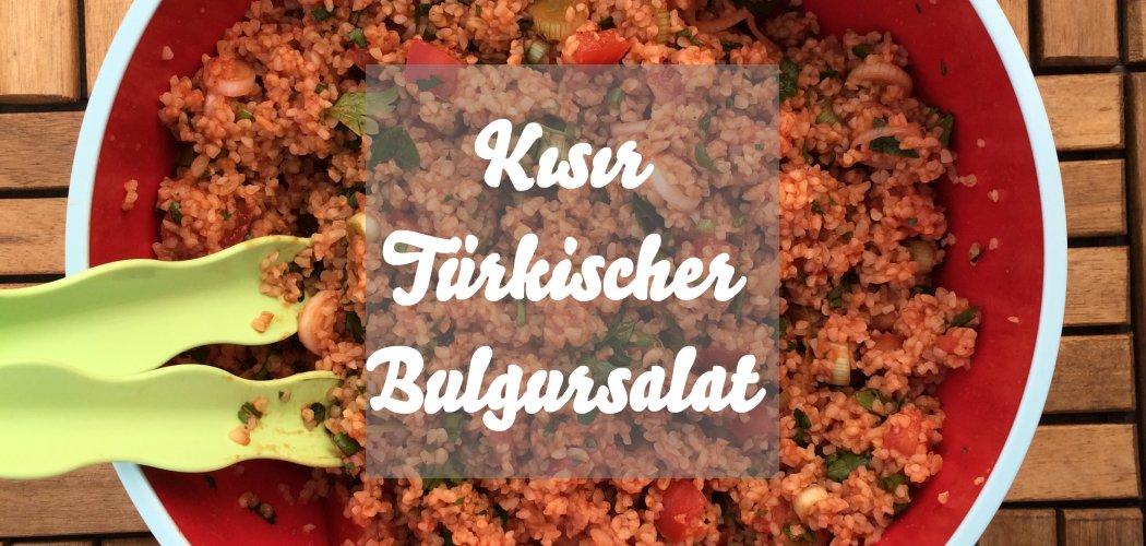 Kısır türkischer Bulgursalat