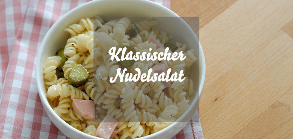 Nudelsalat mit Mayonnaise » klassischer Nudelsalat