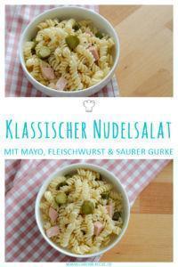 Klassischer Nudelsalat mit Mayo, Fleischwurst und saurer Gurke