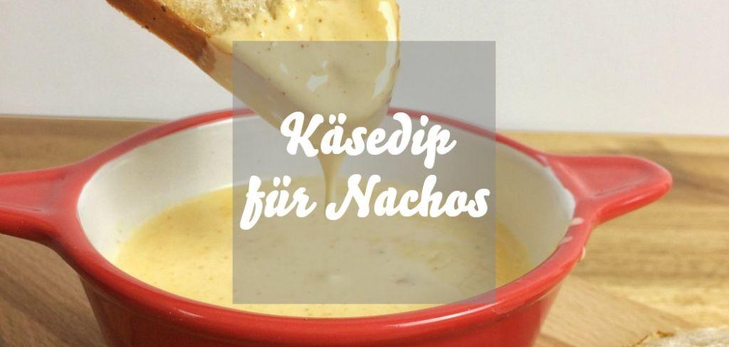 Käsedip für Nachos selber machen Käsesoße