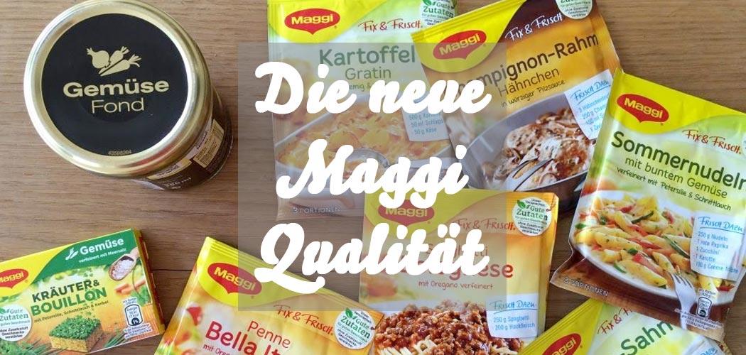Die neue Maggi-Qualität