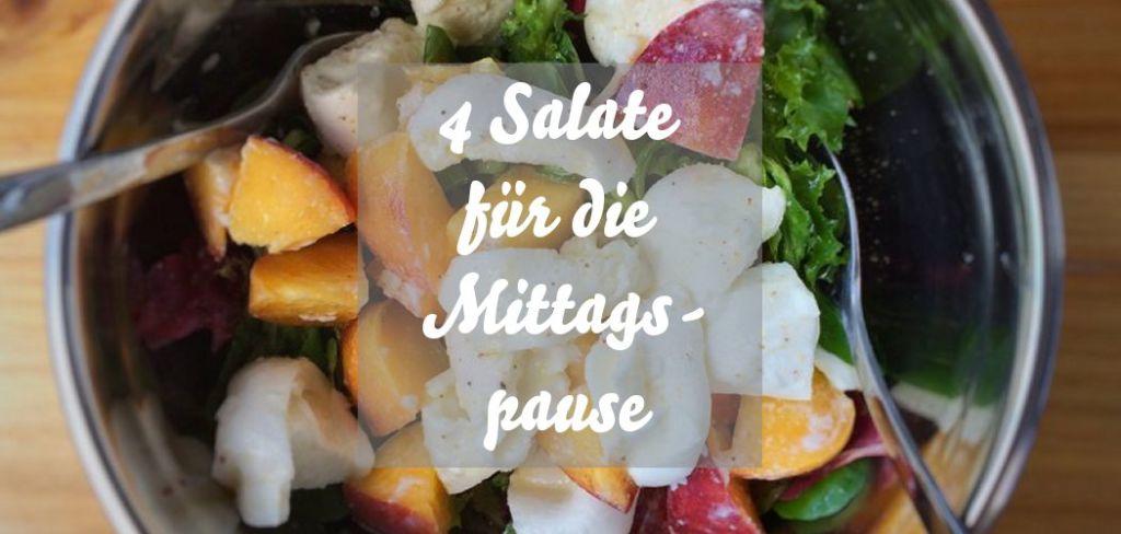 Salate für die Mittagspause