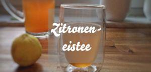 Zitroneneistee selber machen