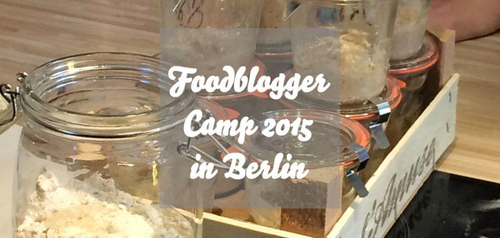 Foodbloggercamp 2015 Berlin