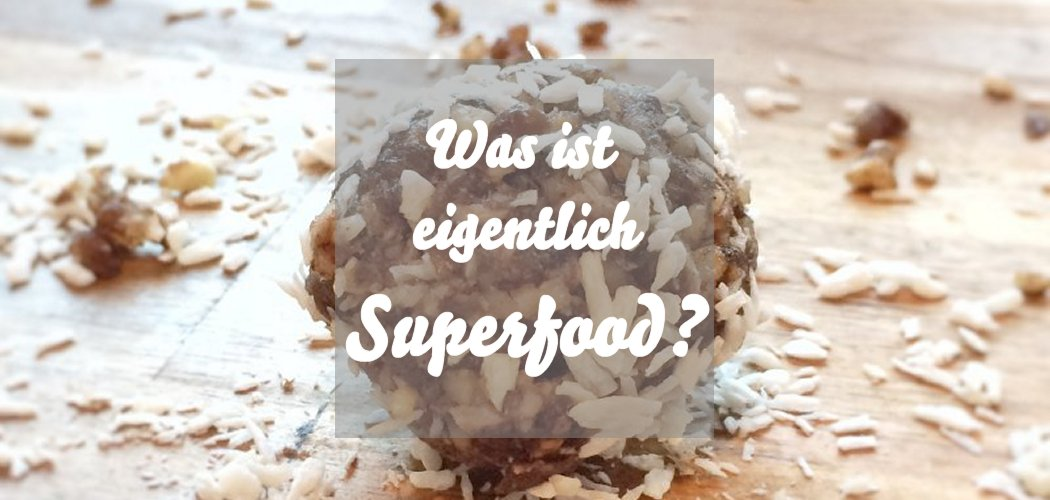 Was ist Superfood?