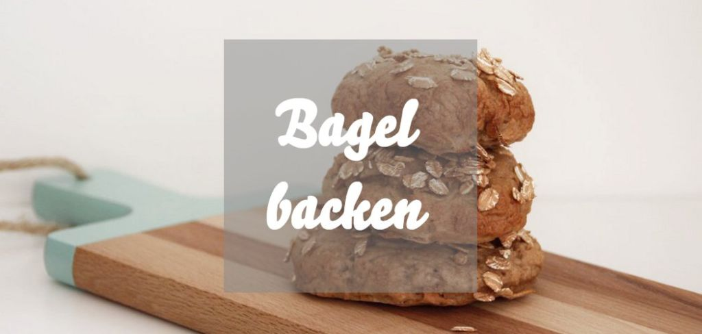 Bagel backen