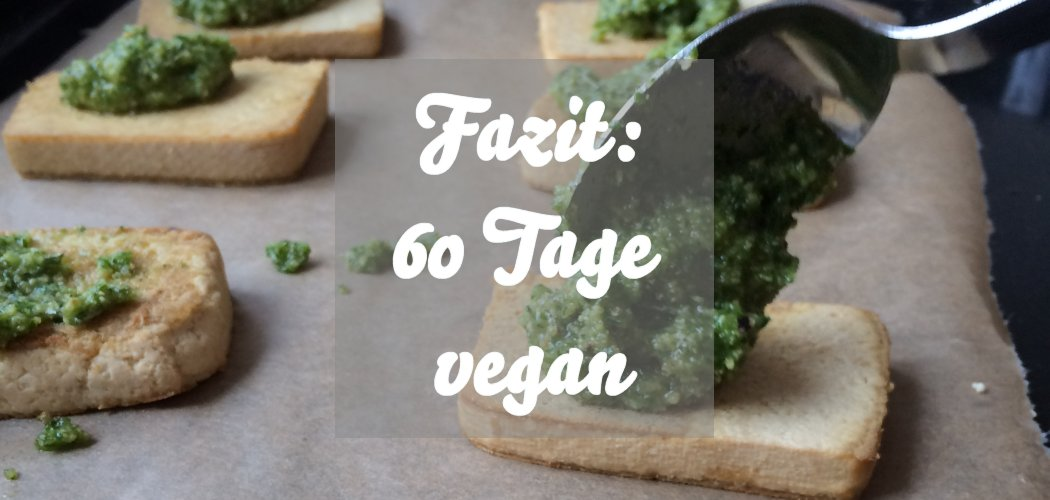 Fazit 60 Tage vegan