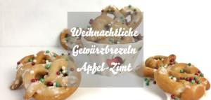 Weihnachtliche Gewürzbrezeln Apfel-Zimt Plätzchen