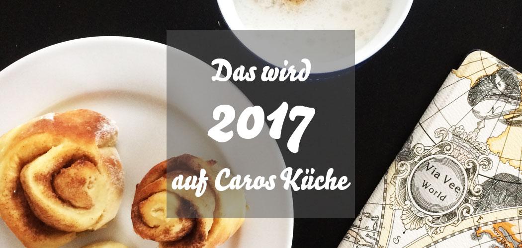 Pläne 2017 für Caros Küche