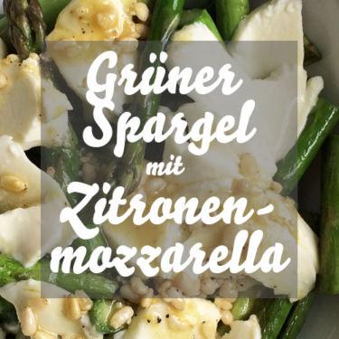 Grüner Spargel mit Zitronenmozzarella