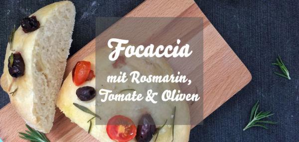 Focaccia mit Rosmarin, Tomate und Oliven