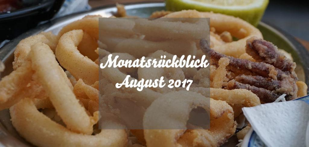 Monatsrückblick August 2017