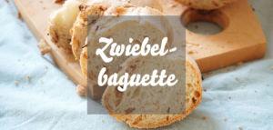 Zwiebelbaguette