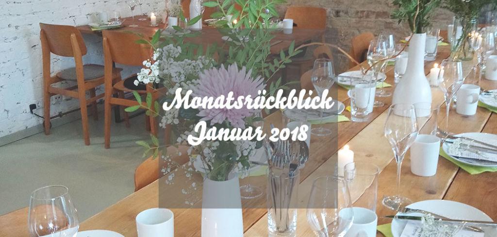 Monatsrückblick Januar 2018