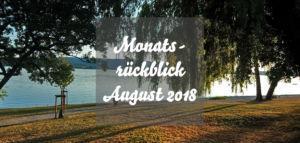 August 2018 Monatsrückblick Caros Küche