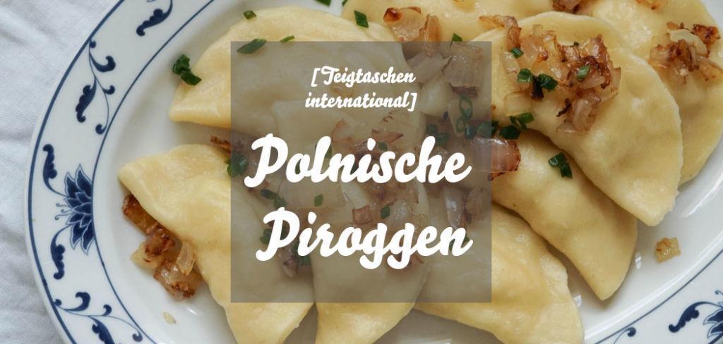 Polnische Piroggen gefüllt mit Kartoffeln und Schichtkäse » Rezept für Pierogi Ruskie