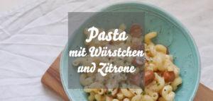 Pasta mit Würstchen in Zitronen-Sahne-Soße » Erfrischende Würstchenpasta