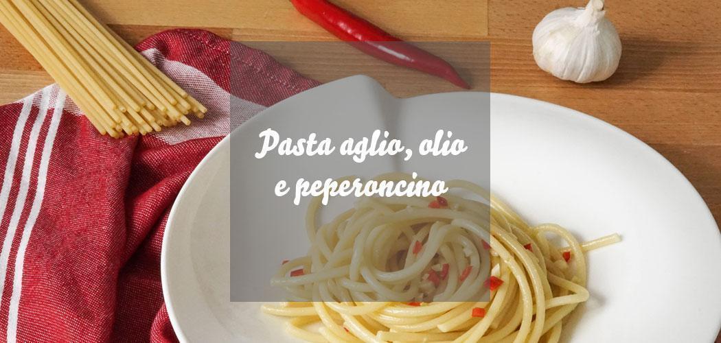 Pasta aglio olio e peperoncino » Einfaches Nudelrezept aus Rom