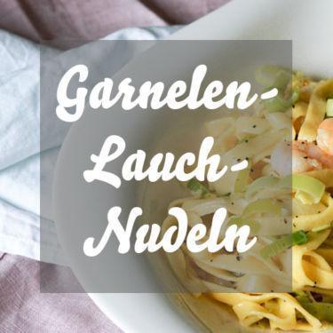 Nudeln mit Porree & Garnelen » leckere Frühlingspasta mit Lauch zum Nachkochen!
