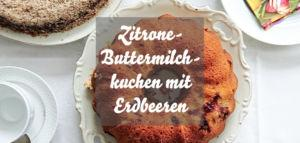 Zitronen-Buttermilchkuchen mit Erdbeeren