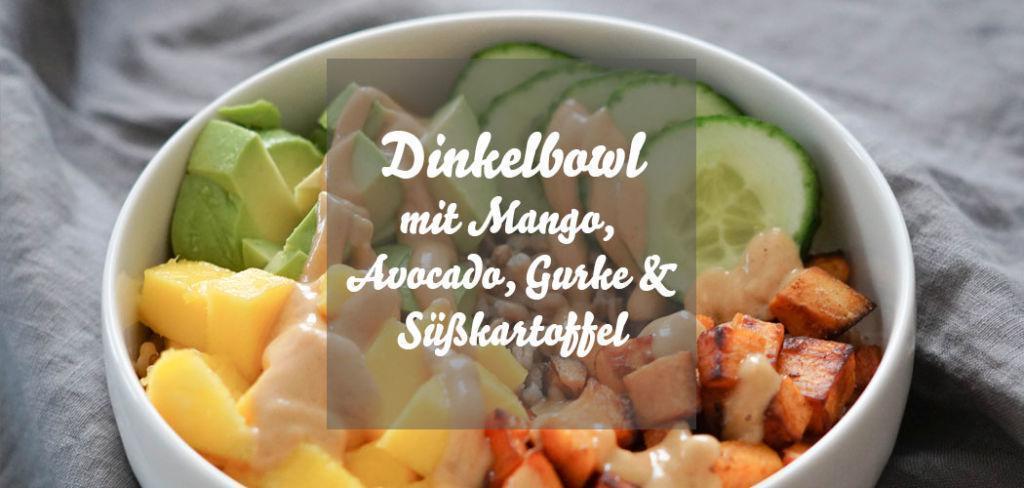 Dinkelbowl mit Avocado & Mango » Schnelles und einfaches Rezept für eine leckere und gesunde Bowl
