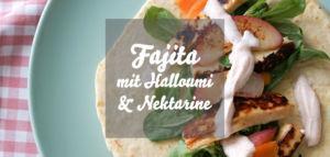 Fajita mit Halloumi & Nektarine » Weizentortilla selber backen