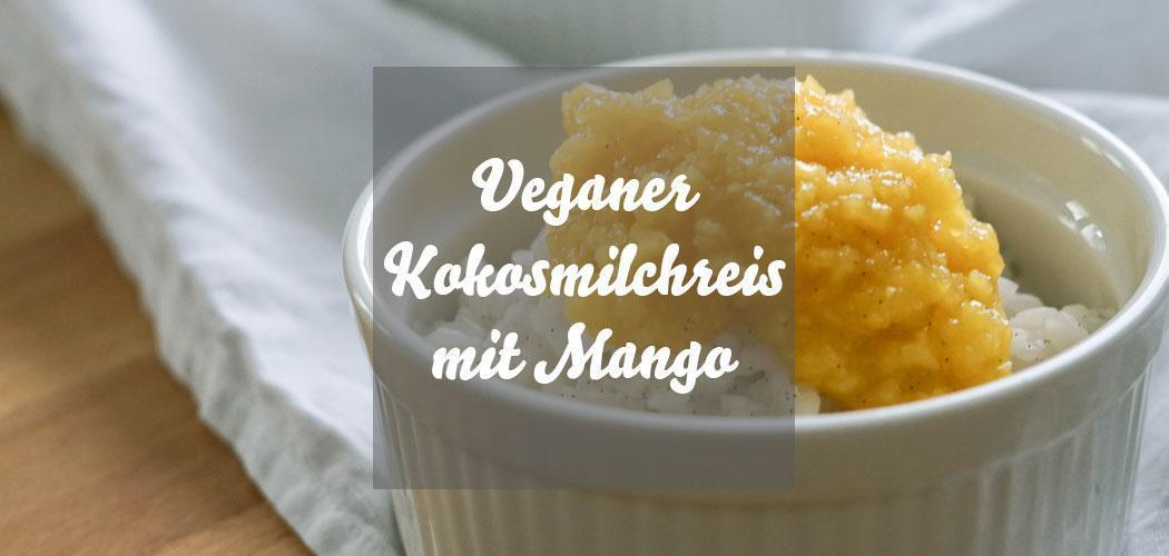 Veganer Kokosmilchreis mit Mangopüree » Rezept für veganen Milchreis