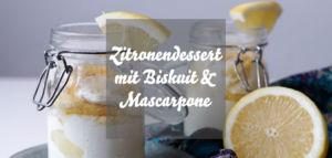 Zitronendesser mit Biskuit & Mascarpone
