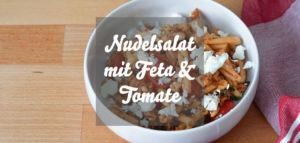 Vegetarischer Nudelsalat mit Feta und Tomate