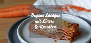 Vegane lasagne mit Linsen und Karotten