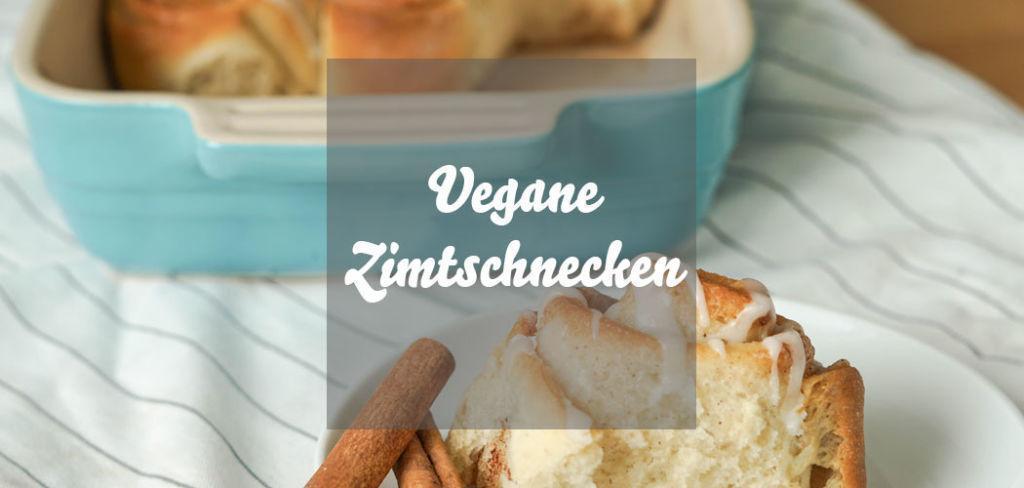 Vegane Zimtschnecken aus Hefeteig backen