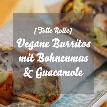 Vegane Burritos mit Bohnenmus und Guacamole