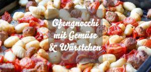 Vegane Ofengnocchi mit buntem Gemüse & Würstchen