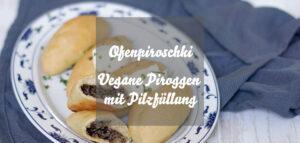 Vegane Piroschki mit Pilzfüllung aus dem Ofen