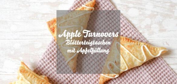 Apple Turnovers: Blätterteigtaschen mit Apfelfüllung
