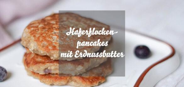 Haferflockenpancakes mit Erdnussbutter ohne Ei