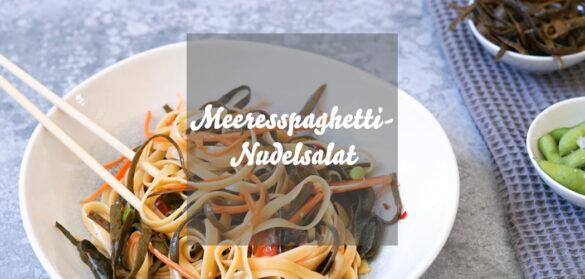 Meeresspaghetti Nudelsalat