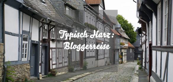 Typisch Harz: Bloggerreise nach Braunlage und Goslar, erstes Harzer Bloggercamp